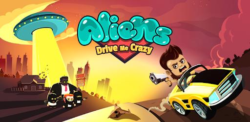 Aliens Drive Me Crazy apk