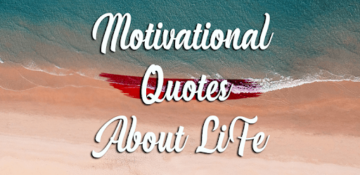 Motivational Quotes about Life: Quotes For Life apk
