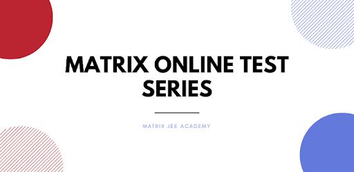Matrix Test Series - IIT JEE, NTSE Learning App apk