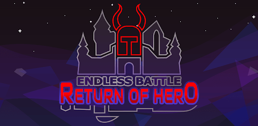 Endless Battle: Return of Hero +1 apk