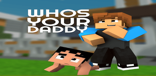 Whos Your Daddy Maps for Minecraft PE apk