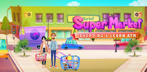 Supermarket Shopping & Learn ATM: Grocery Store apk