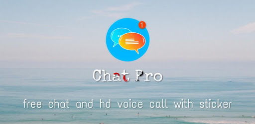 free chat & hd voice call with sticker - Chat Pro apk