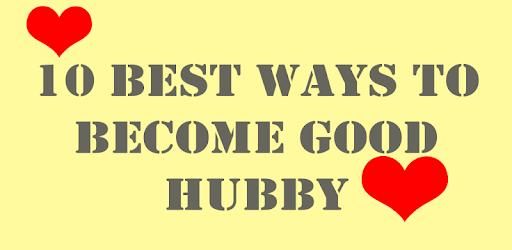 10 BEST WAYS TO BE BEST HUBBY apk