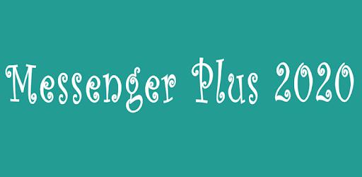 Messenger Plus 2020 apk