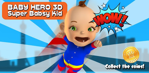 Baby Hero 3D - Super Babsy Kid apk