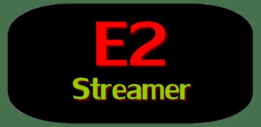 E2 Streamer apk