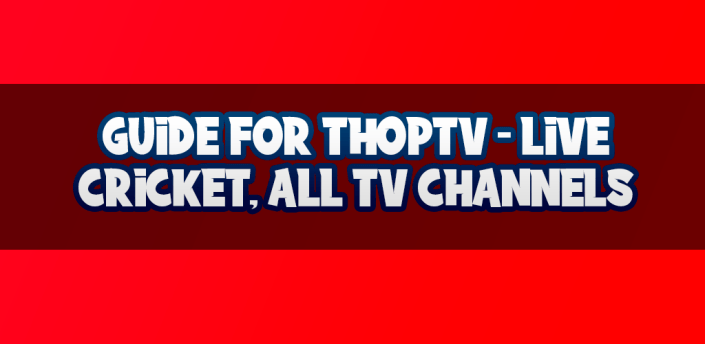 Guide for Thoptv - Live Cricket, All TV Channels apk