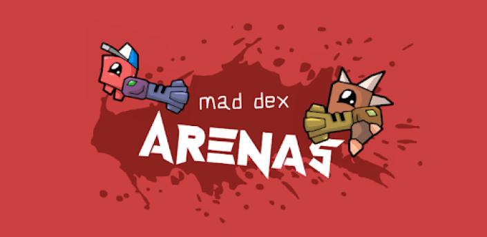 Mad Dex Arenas apk