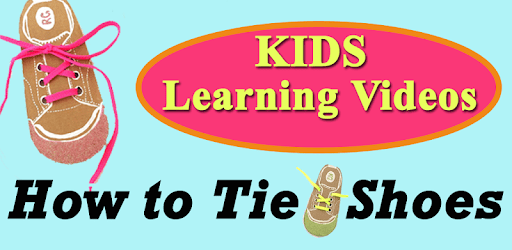 Learn How to Tie Shoes for Kids- Shoe Lacing VIDEO apk