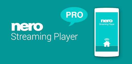 Nero Streaming Player Pro | Connect phone to TV apk