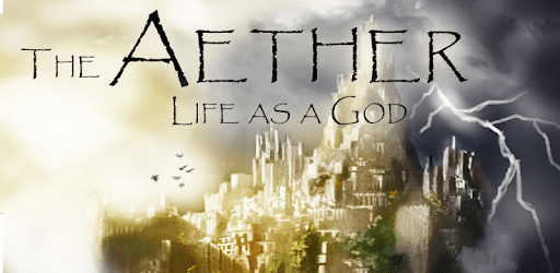 The Aether: Life as a God apk