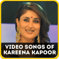 Video Songs of Kareena Kapoor Icon
