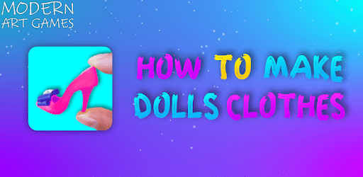 How to make dolls clothes . apk