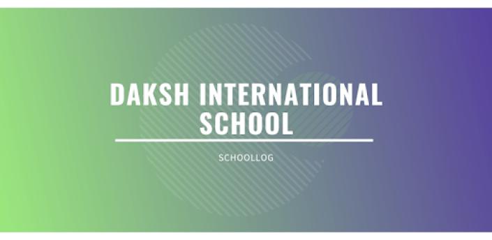 DAKSH INTERNATIONAL SCHOOL - PARENT APP apk