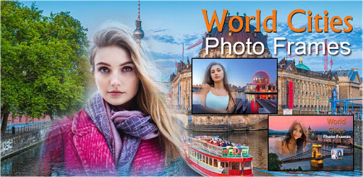World Cities Photo Frames - famous cities picstyle apk