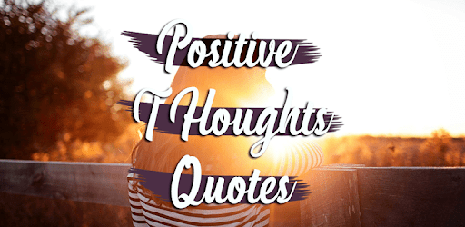 Positive Thoughts Quotes: Positive Quotes apk