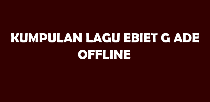 Lagu Ebiet G Ade Offline apk