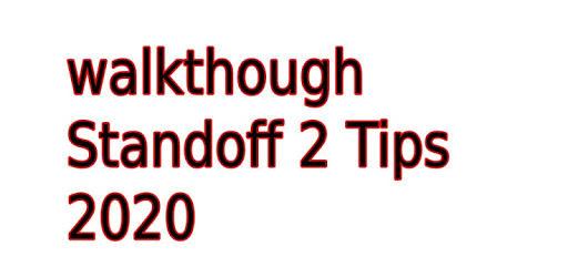 walkthough Standoff 2 Tips 2020 apk