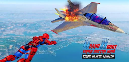 Grand Robot Speed Doctor Hero Crime Rescue Fighter apk