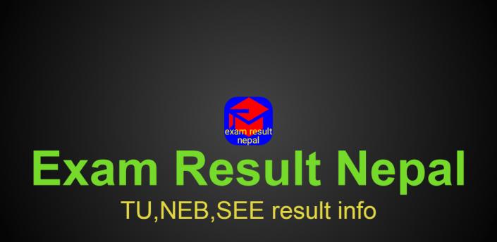 Exam Result Nepal (TU,NEB,SEE exam marksheet) apk