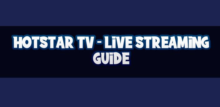 HotstarTV Live Streaming Guide apk