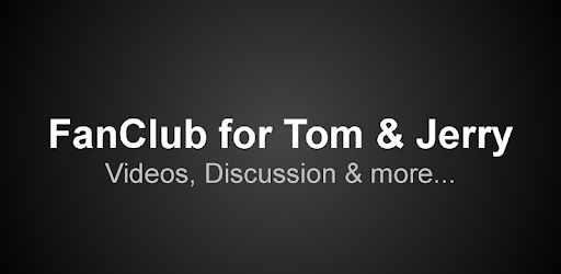 Fan Club for Tom.&.Jerry : Videos & Discussions apk