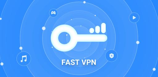 Fast VPN – Free VPN Proxy & Secure Wi-Fi Unblock apk