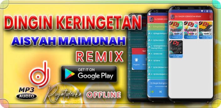 DJ Dingin Keringetan Aisyah Maimunah Slow Remix apk