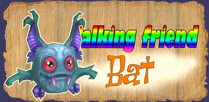 Talking friend Bat apk