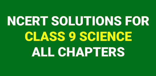 CLASS 9 SCIENCE NCERT SOLUTIONS | ALL CHAPTERS apk