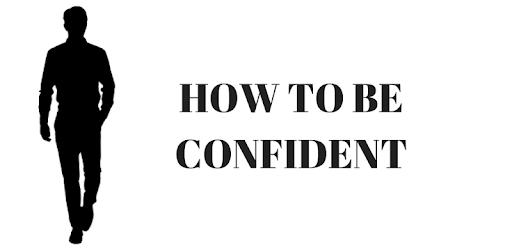 How To Be Confident apk