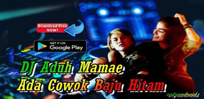 DJ Aduh Mamae Ada Cowok Baju Hitam Viral Tiktok apk