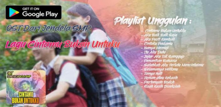 Lagu Cintamu Bukan Untuku | Ost Dari Jendela SMP apk
