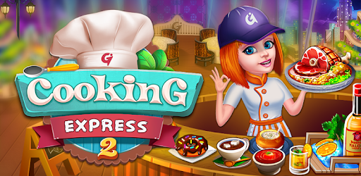 Cooking Express 2 : Chef Restaurant Food Games apk