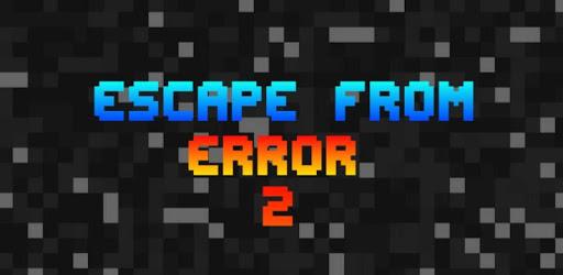 Escape From Error 2 apk