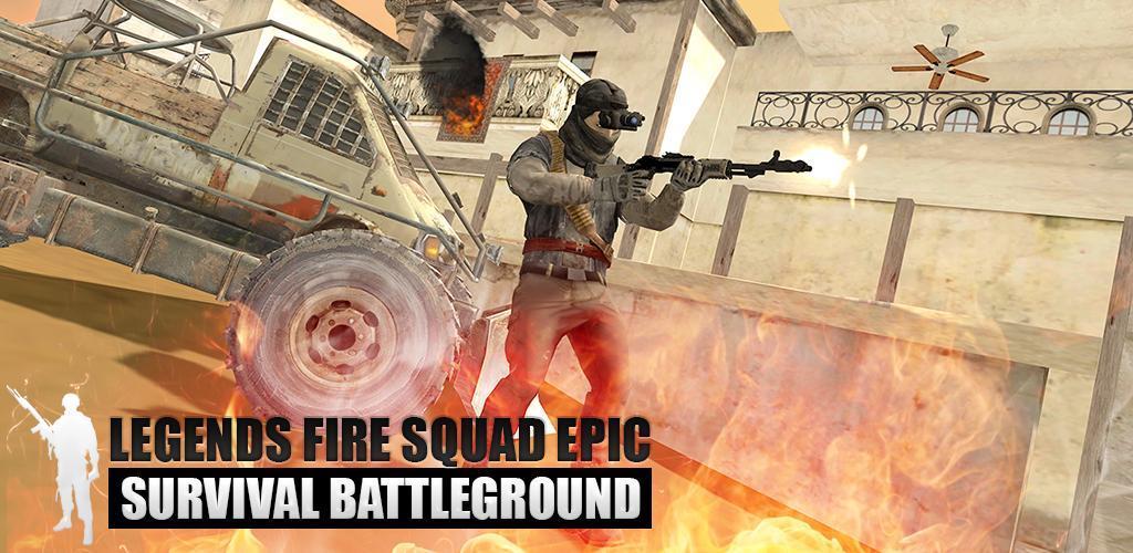 Legends Fire Squad Epic Survival Battlegrounds apk