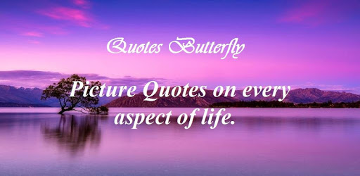 Quotes Butterfly-Motivation,Love,Life&Family apk