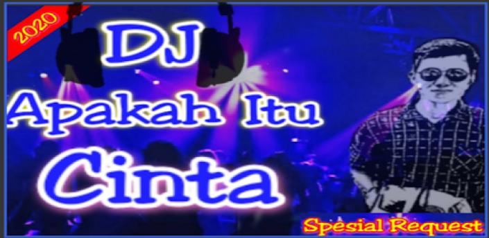 DJ Apakah Itu Cinta Ipank 2020 apk