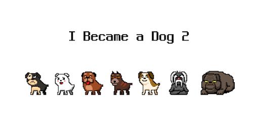 I Became  a Dog 2 apk
