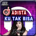DJ Adista Ku Tak Bisa Remix Full Bass Icon