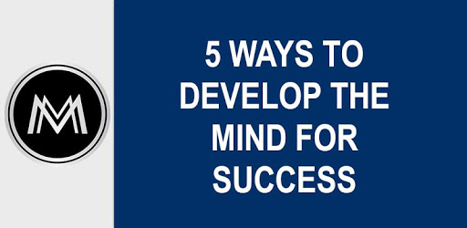 5 Ways to Develop the Mind for Success apk