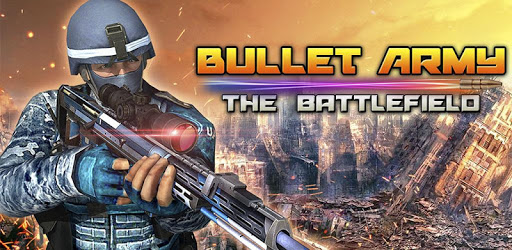 Bullet army the Battlefield apk
