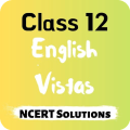 Class 12 English Vistas NCERT Solutions Icon