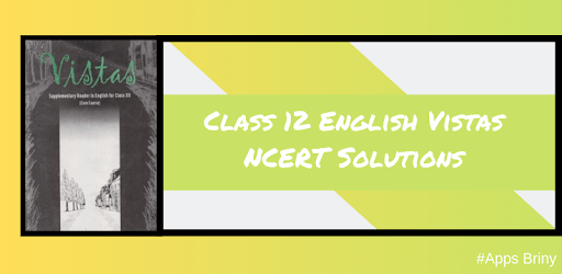 Class 12 English Vistas NCERT Solutions apk