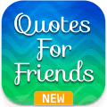 Friend Quotes: Friendship, Day, Images & Status Icon