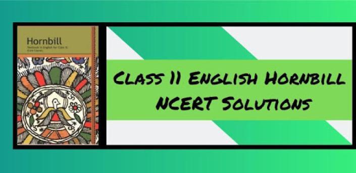 Class 11 English Hornbill NCERT Solutions apk
