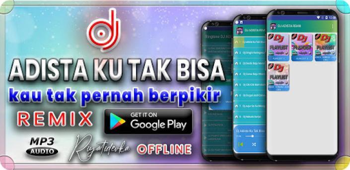 DJ Adista Ku Tak Bisa Remix Full Bass apk