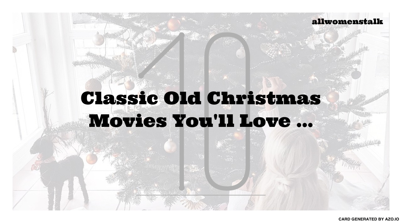 10 Classic Old Christmas Movies Youll Love Movies