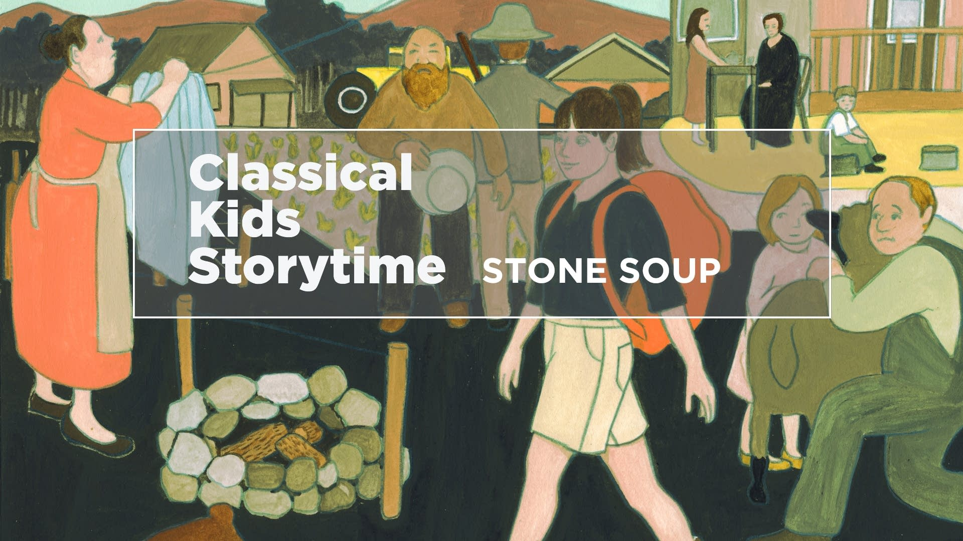 Classical Kids Storytime Stone Soup